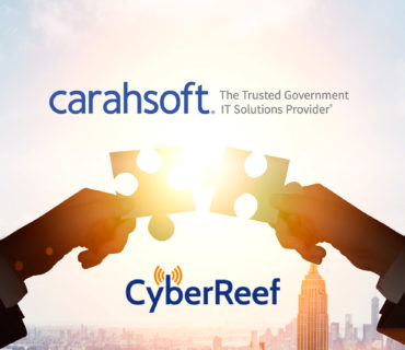 CyberReef Partners With Carahsoft to Bring Mobile Security Solutions to Public Sector